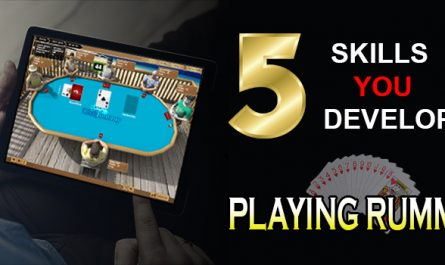 5 SKILLS YOU DEVELOP PLAYING RUMMY GAME