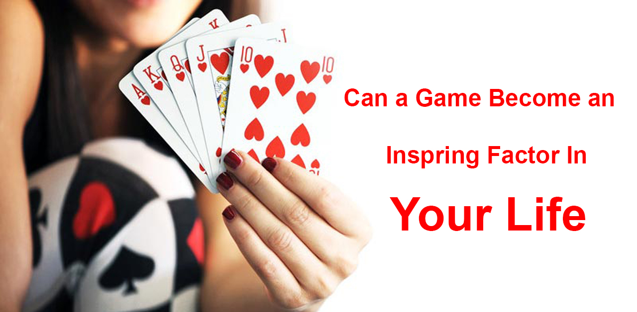 Can a Game Become an Inspiring Factor in Your Life